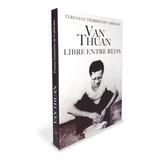 Van Thuan , Libre Entre Rejas