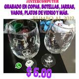 Grabado En Copas, Botellas, Jarras Cerveceras, Vasos, Platos