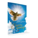 ¿qué Hace El Espíritu Santo?