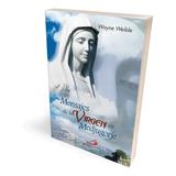 Mensaje De La Virgen De Medjujorge