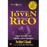 Libro Retirate Joven Y Rico Kiyosaki Pdf