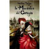 La Mecánica Del Corazón  Obras Literarias  Mathias Malz