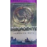 Libros Insurgente, Leal Y Cuatro De Veronica Roth