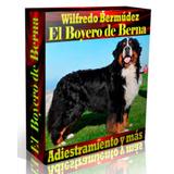 Libro Electrónico El Boyero De Berna Adiestramiento Y Más.