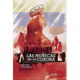 Las Muñecas De La Corona Ibéyise Pacheco