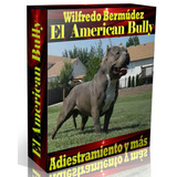 Libro Electrónico El American Bully Adiestramiento Y Más.