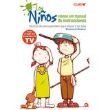 Guia Niños Vienen Sin Manual De Instrucciones Pdf + Regalo