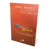 25 Maneras De Ganarse A La Gente. John C. Maxwell.